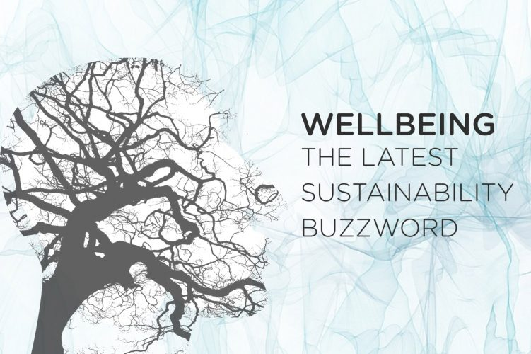 Wellbeing: The Latest Sustainability Buzzword
